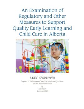 An Examination of Regulatory and Other Measures to Support Quality Early Learning and Child Care in AlbertaPIC